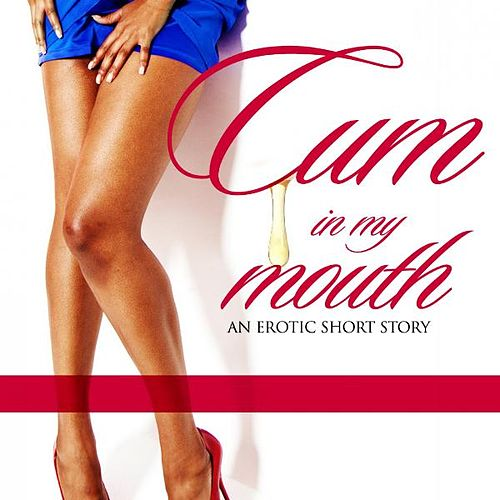 Play & Download Cum in My Mouth 2- (Audio) Ch 1 by David Weaver | Napster