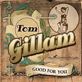Good for You by Tom Gillam