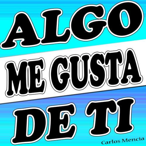 Algo Me Gusta de Ti by Carlos Mencia