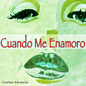 Play & Download Cuando Me Enamoro by Carlos Mencia | Napster
