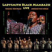 Play & Download Singing for Peace Around the World (Live) by Ladysmith Black Mambazo | Napster