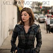 Weary Heart by Melody Michalski