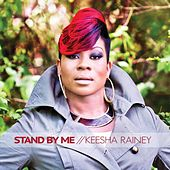 Stand By Me by Keesha Rainey