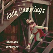 Play & Download Backyard Superhero by Andy Cummings | Napster