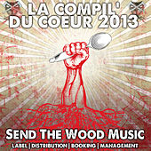 Send the Wood Music: La compil' du coeur 2013 by Various Artists