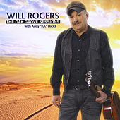 The Oak Grove Sessions by Will Rogers