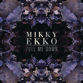 Play & Download Pull Me Down by Mikky Ekko | Napster