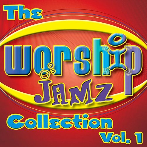 Play & Download The Worship Jamz Collection, Vol. 1 by Worship Jamz | Napster