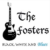 Play & Download Black, White and Blues by The Fosters | Napster