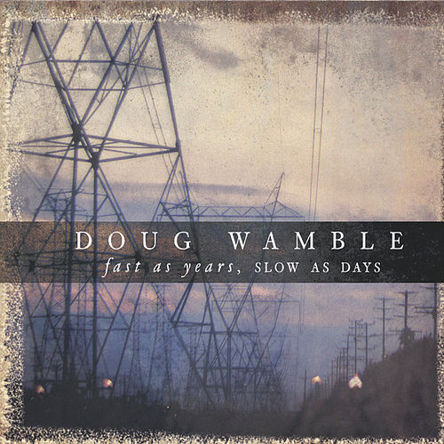 Play & Download Fast as Years, Slow as Days by Doug Wamble | Napster
