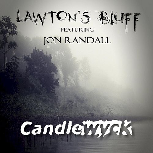 Play & Download Lawton's Bluff (feat. Jon Randall) by Candlewyck | Napster