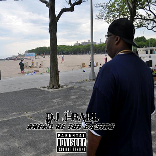 Play & Download Ahead of the Basics by DJ J-Ball | Napster