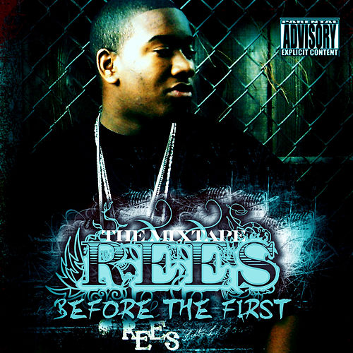 Before the First - The Mixtape by Rees