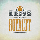 Play & Download Bluegrass Royalty by Various Artists | Napster