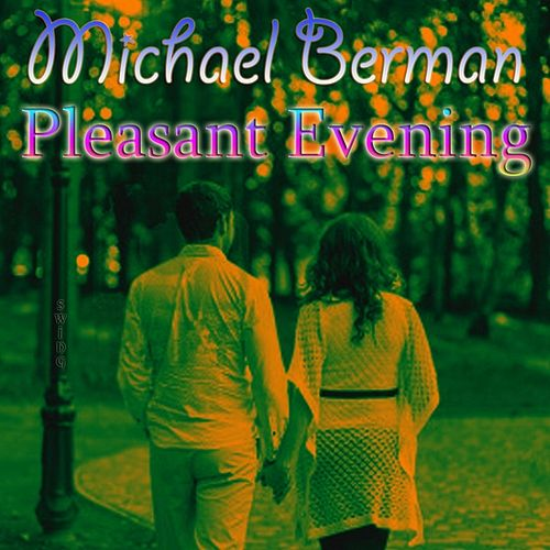 Play & Download Pleasant Evening by Michael Berman | Napster