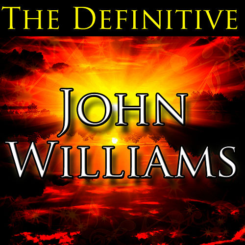 Play & Download The Definitive John Williams by John Williams | Napster
