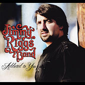 Play & Download Addicted to You by Jimmy Riggs Band | Napster