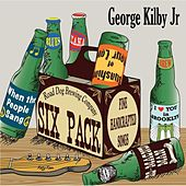 Play & Download Six Pack by George Kilby Jr | Napster