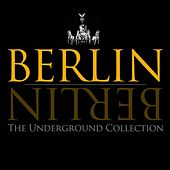 Play & Download Berlin Berlin (Vol. 4 - The Underground Collection) by Various Artists | Napster