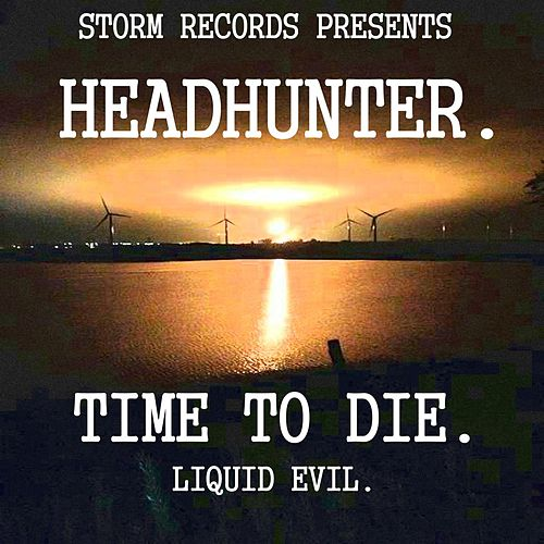 Play & Download Time To Die by Headhunter | Napster