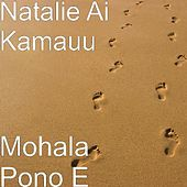 Play & Download Mohala Pono E by Natalie Ai Kamauu | Napster