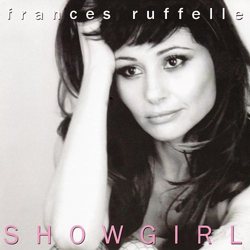 Play & Download Showgirl by Frances Ruffelle | Napster