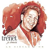 Play & Download Charles Trénet: Le siècle d'or by Charles Trenet | Napster