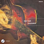 Play & Download Resonator by Dan Holt | Napster