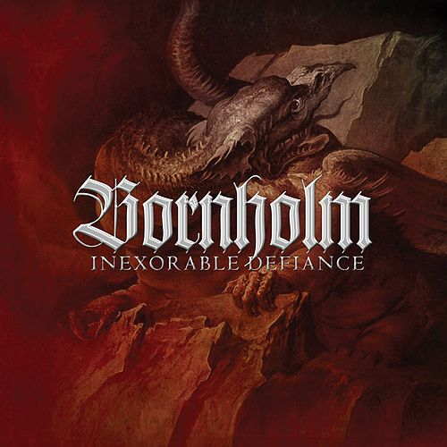 Play & Download Inexorable Defiance by Bornholm | Napster