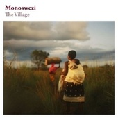 Play & Download The Village by Monoswezi | Napster