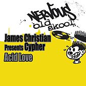 Play & Download Acid Love by James Christian | Napster