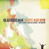 Play & Download Hearts Wide Open by Gilad Hekselman | Napster