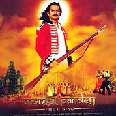 Mangal Pandey: The Rising by A.R. Rahman