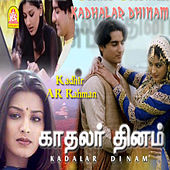 Play & Download Kadhalar Dhinam by A.R. Rahman | Napster