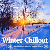 Winter Lounge - Smooth Lounge Music for the Cold Season by Various Artists