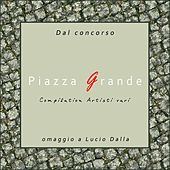 Play & Download Piazza Grande (Omaggio a Lucio Dalla) by Various Artists | Napster