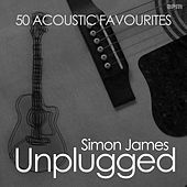 Play & Download Unplugged - 50 Acoustic Favourites by Simon James | Napster