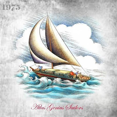 Atlas Genius Sailors by The 1975