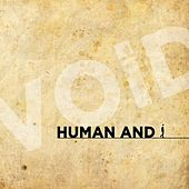 Human And i by VOID