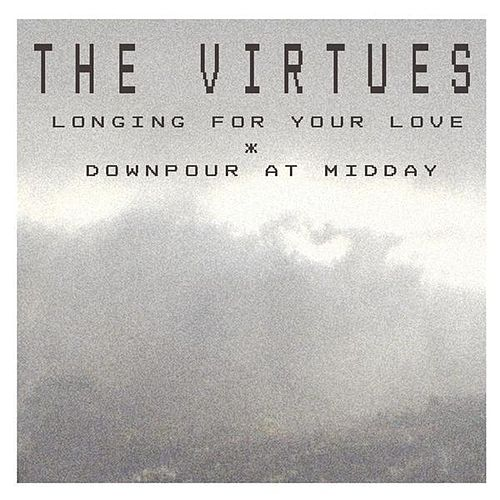 Play & Download Longing For Your Love/Downpour At Midday EP by The Virtues | Napster