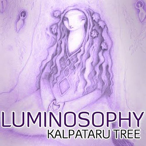 Play & Download Luminosophy by Kalpataru Tree | Napster