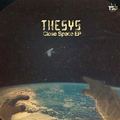 Play & Download Close Space EP by Thesys | Napster