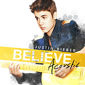 Believe Acoustic by Justin Bieber