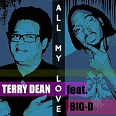Play & Download All My Love by Terry Dean | Napster