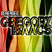 Remember... Gregory Isaacs von Gregory Isaacs