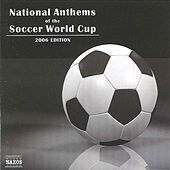 National Anthems of the Soccer World Cup (2006 Edition) by Various Artists