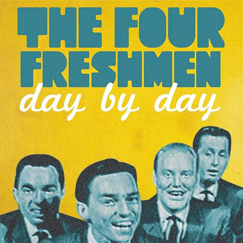 Play & Download The Four Freshmen Day By Day by The Four Freshmen | Napster