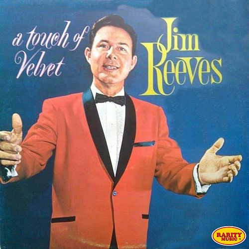 Play & Download A Touch of Velvet by Jim Reeves | Napster