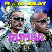Play & Download Rumba Pa Ti (Way2play Remix) by The R | Napster