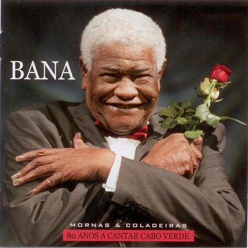 Play & Download 80 Años a Cantar Cabo Verde by Bana | Napster